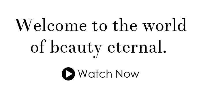 Welcome to the world of beauty eternal